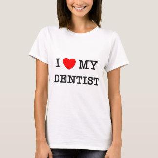 I Love My DENTIST T-Shirt