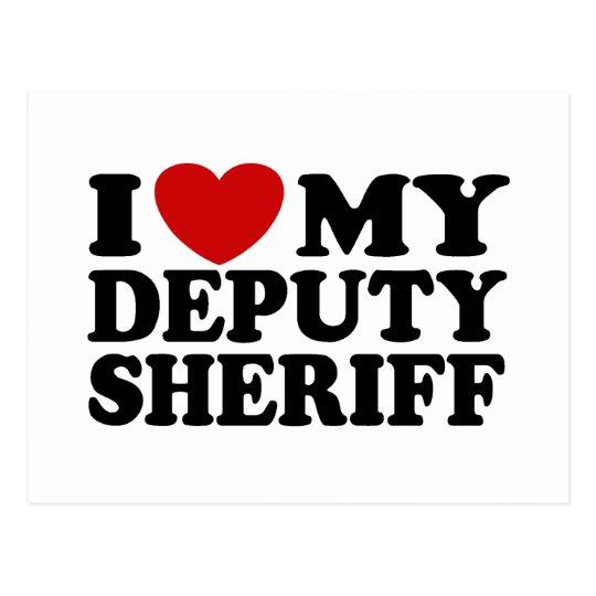 I Love My Deputy Sheriff Postcard