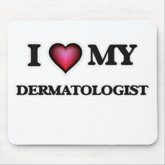 I love my Dermatologist Mouse Pad