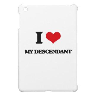 I Love My Descendant Case For The iPad Mini