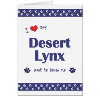 I Love My Desert Lynx (Male Cat) Stationery Note Card