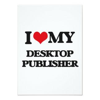 I love my Desktop Publisher 5x7 Paper Invitation Card