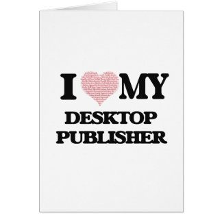 I love my Desktop Publisher (Heart Made from Words Greeting Card