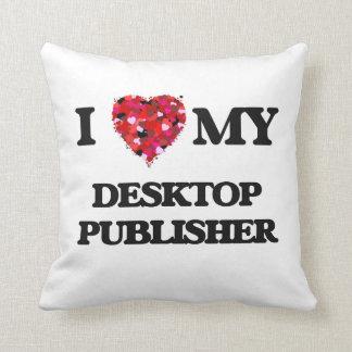 I love my Desktop Publisher Throw Pillows