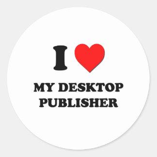 I love My Desktop Publisher Classic Round Sticker