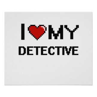 I love my Detective Poster