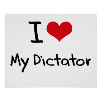 I Love My Dictator Posters