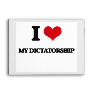 I Love My Dictatorship Envelopes