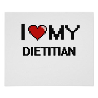 I love my Dietitian Poster