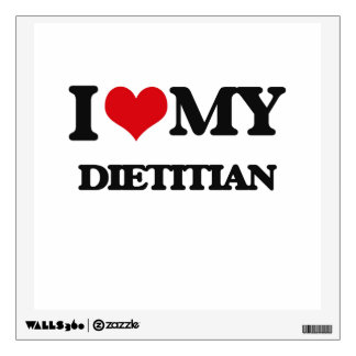 I love my Dietitian Wall Decal