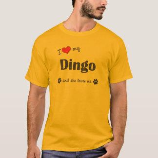 I Love My Dingo (Female Dog) T-Shirt