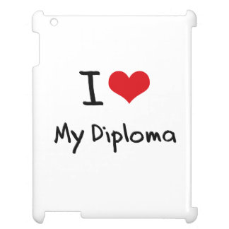 I Love My Diploma Case For The iPad 2 3 4