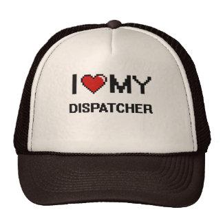 I love my Dispatcher Trucker Hat