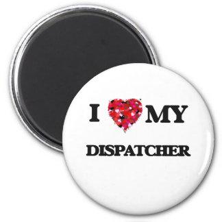 I love my Dispatcher 2 Inch Round Magnet