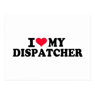 I love my Dispatcher Postcard