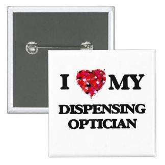 I love my Dispensing Optician 2 Inch Square Button