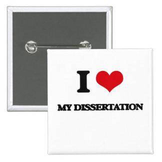 I Love My Dissertation Pinback Button