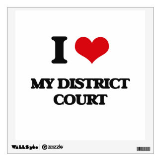 I Love My District Court Room Stickers