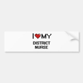 I love my District Nurse Bumper Sticker