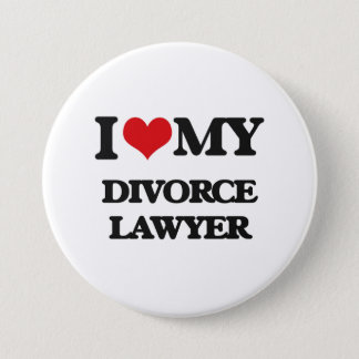 I love my Divorce Lawyer Button