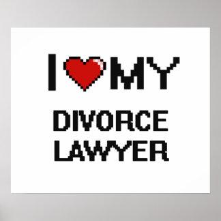 I love my Divorce Lawyer Poster