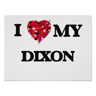 I Love MY Dixon Poster