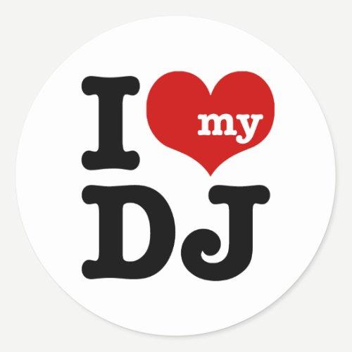 I love My DJ Classic Round Sticker