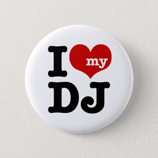 I love My DJ Pinback Button