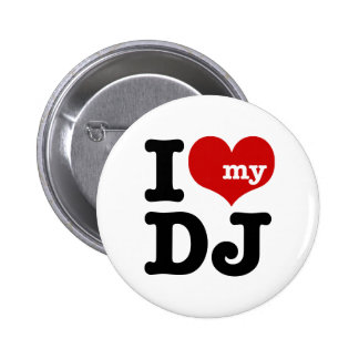 I love My DJ Pinback Button