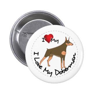 I Love My Doberman Dog Button