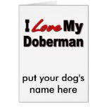 I Love My Doberman Dog Gifts and Apparel Greeting Card