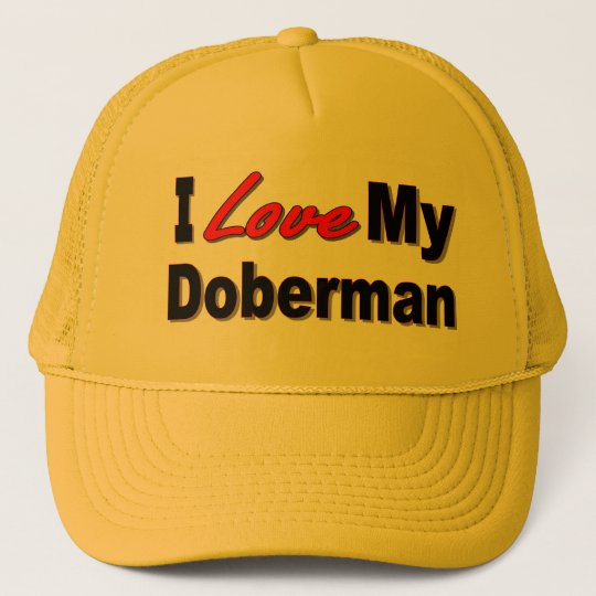 I Love My Doberman Dog Gifts and Apparel Trucker Hat