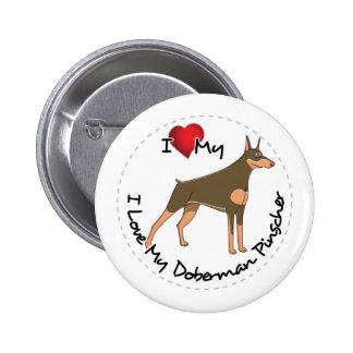 I Love My Doberman Pinscher Dog Button