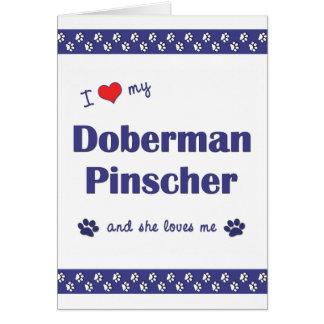 I Love My Doberman Pinscher (Female Dog) Card