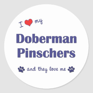 I Love My Doberman Pinschers (Multiple Dogs) Classic Round Sticker