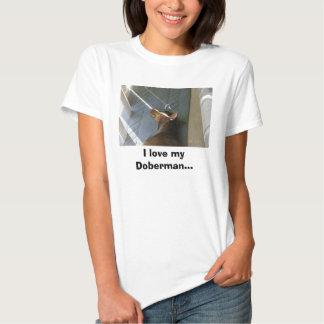 I love my doberman!! T-shirt