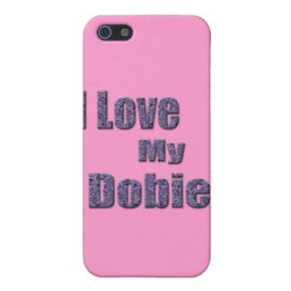 I Love My Dobie Case For iPhone SE/5/5s