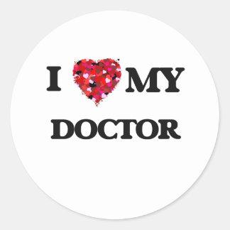 I love my Doctor Classic Round Sticker