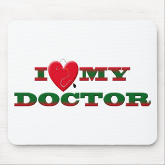 I LOVE MY DOCTOR MOUSE PADS