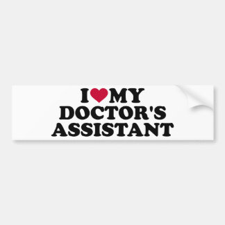 I love my doctor's assistant bumper sticker