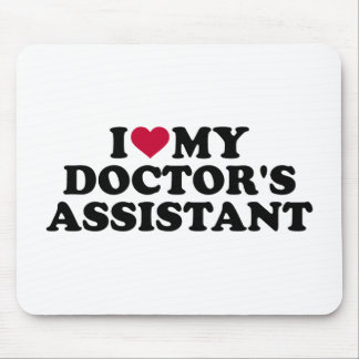 I love my doctor's assistant mouse pad