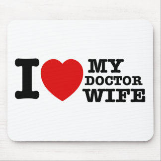 I love my Doctor wife Mouse Pad