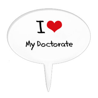 I Love My Doctorate Cake Toppers