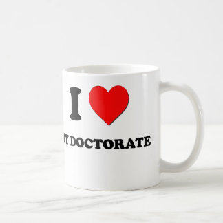I Love My Doctorate Classic White Coffee Mug