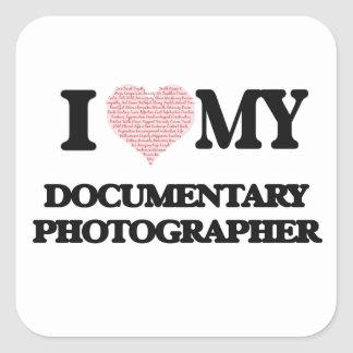 I love my Documentary Photographer (Heart Made fro Square Sticker