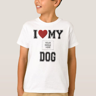 I LOVE MY DOG - ADD YOUR OWN PHOTO T-Shirt