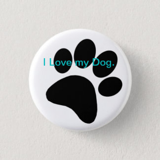 I Love My Dog Badge. Pinback Button