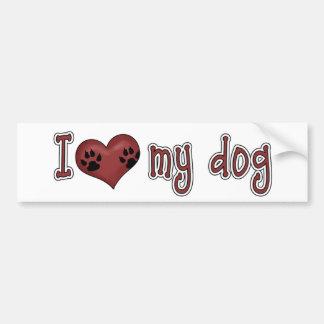 I Love My Dog Car Bumper Sticker