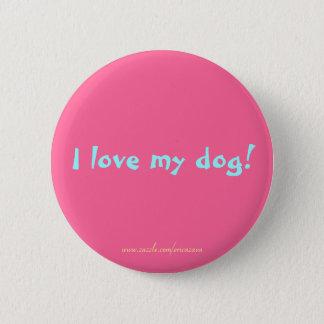 I love my dog! button