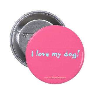 I love my dog! pinback button